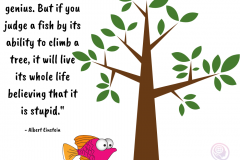 Everybody-is-a-genius.-But-if-you-judge-a-fish-by-its-ability-to-climb-a-tree-it-will-live-its-whole-life-believing-that-it-is-stupid._
