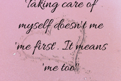 Taking-care-of-myself-doesnt-me-me-first-it-means-me-too