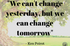 We-cant-change-yesterday-but-we-can-change-tomorrow_-1