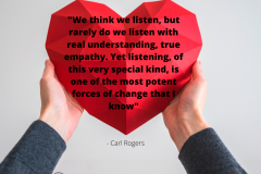 We-think-we-listen-but-rarely-do-we-listen-with-real-understanding-true-empathy.-Yet-listening-of-this-very-special-kind-is-one-of-the-most-potent-forces-of-change-that-I-know_